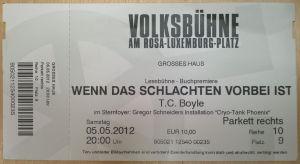 T.C.Boyle Eintrittskarte Volksbühe Berlin - Wenn das Schlachten vorbei-ist - Lesereise von 2012