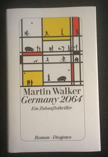 Martin Walker Germany 2064 - Ein Zukunftsthriller